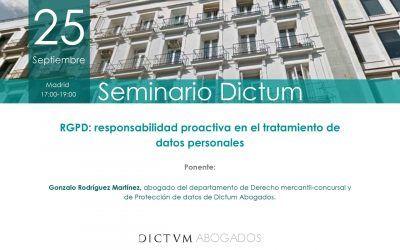 Vuelven los Seminarios Dictum. Este mes, sobre el RGPD y la responsabilidad proactiva en el tratamiento de datos