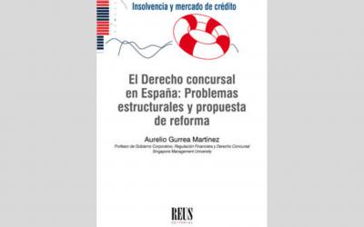 """El socio Aurelio Gurrea Martínez publica """"El Derecho concursal en España: problemas estructurales y propuesta de reforma"""""""