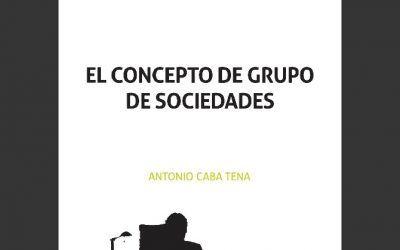 """El socio Antonio Caba publica el libro """"El concepto de grupo de sociedades"""""""