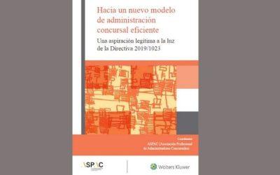 Ana Belén Campuzano colabora en la obra «Hacia un nuevo modelo de administración concursal eficiente» de ASPAC
